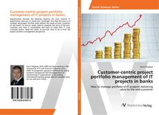 Portada del libro de Customer-centric project portfolio management of IT projects in banks