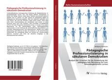 Pädagogische Professionalisierung in säkularen Demokratien kitap kapağı