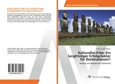 Kulturelles Erbe: Ein langfristiger Erfolgsfaktor für Destinationen? kitap kapağı