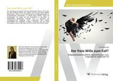 Bookcover of Der freie Wille zum Fall?