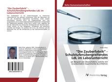 """Buchcover von """"Die Zauberfabrik"""" - Schulstufenübergreifendes LdL im Laborunterricht"""