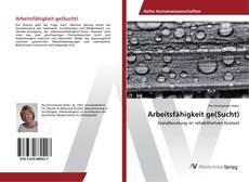 Portada del libro de Arbeitsfähigkeit ge(Sucht)