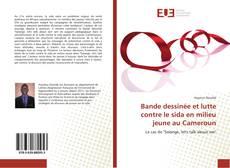 Bookcover of Bande dessinée et lutte contre le sida en milieu jeune au Cameroun