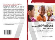 Interkulturelles und interreligiöses Lernen in der Grundschule kitap kapağı