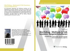 Bookcover of Wor(l)ding - Methode & Talk Sessions: Gesprächskulturen