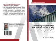Buchcover von Darstellungsmöglichkeiten von Verfolgung, Flucht und Asyl