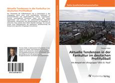 Bookcover of Aktuelle Tendenzen in der Fankultur im deutschen Profifußball