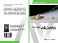 Обложка Die antibiotische Therapie in der Implantologie
