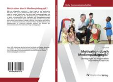 Couverture de Motivation durch Medienpädagogik?