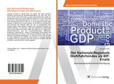 Bookcover of Der Nationale/Regionale Wohlfahrtsindex als BIP-Ersatz