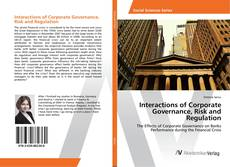 Buchcover von Interactions of Corporate Governance, Risk and Regulation
