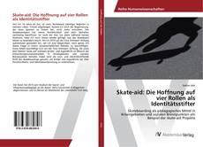 Borítókép a  Skate-aid: Die Hoffnung auf vier Rollen als Identitätsstifter - hoz