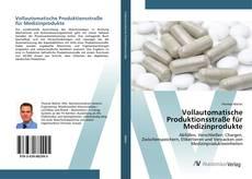 Buchcover von Vollautomatische Produktionsstraße für Medizinprodukte
