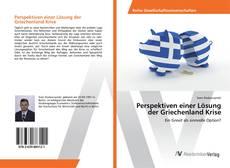 Bookcover of Perspektiven einer Lösung der Griechenland Krise