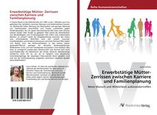 Buchcover von Erwerbstätige Mütter- Zerrissen zwischen Karriere und Familienplanung