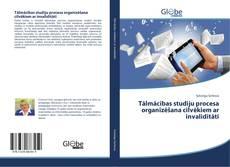 Bookcover of Tālmācības studiju procesa organizēšana cilvēkiem ar invaliditāti