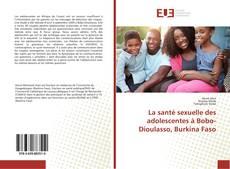 Обложка La santé sexuelle des adolescentes à Bobo-Dioulasso, Burkina Faso