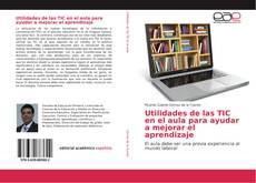 Buchcover von Utilidades de las TIC en el aula para ayudar a mejorar el aprendizaje