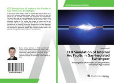 Bookcover of CFD Simulation of Internal Arc Faults in Gas-Insolated Switchgear