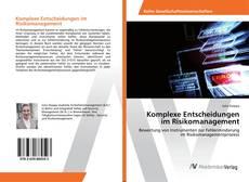 Bookcover of Komplexe Entscheidungen im Risikomanagement