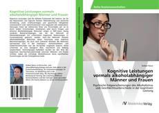 Kognitive Leistungen vormals alkoholabhängiger Männer und Frauen kitap kapağı