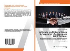 Обложка Nationale und internationale Unternehmensfusionen und Joint Ventures