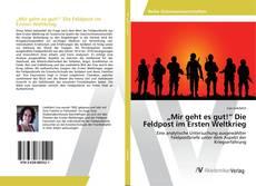 "Capa do livro de ""Mir geht es gut!"" Die Feldpost im Ersten Weltkrieg"