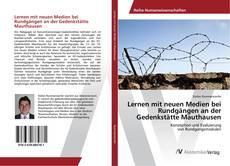 Bookcover of Lernen mit neuen Medien bei Rundgängen an der Gedenkstätte Mauthausen