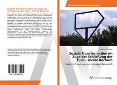Bookcover of Soziale Transformation im Zuge der Schließung der Opel - Werke Bochum