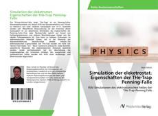 Bookcover of Simulation der eleketrostat. Eigenschaften der THe-Trap Penning-Falle