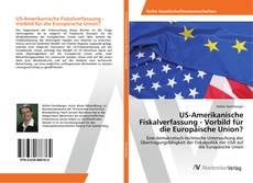 Обложка US-Amerikanische Fiskalverfassung - Vorbild für die Europäische Union?