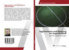 Обложка Aggressionen und Mobbing im Jugendfußball