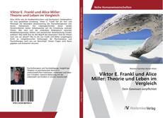Bookcover of Viktor E. Frankl und Alice Miller: Theorie und Leben im Vergleich