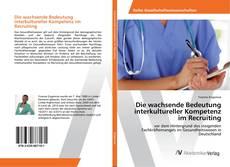 Capa do livro de Die wachsende Bedeutung interkultureller Kompetenz im Recruiting