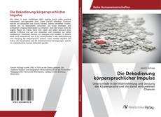 Buchcover von Die Dekodierung körpersprachlicher Impulse
