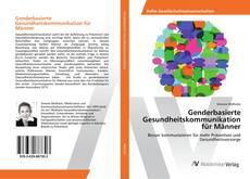 Bookcover of Genderbasierte Gesundheitskommunikation für Männer