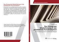 Buchcover von Das Prinzip der Wiederholung in der produktiven Kunstrezeption