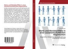 Bookcover of Werte und Wertekonflikte in einer sozialwirtschaftlichen Organisation