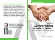 """Bookcover of Implementierung der Aromapflege im Benevit Sozialzentrum """"Weidach"""""""