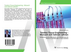Bookcover of Tendon Tissue Engineering - Wonach sich Sehnen sehnen