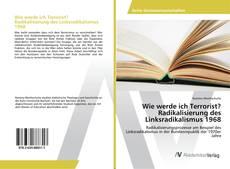 Buchcover von Wie werde ich Terrorist? Radikalisierung des Linksradikalismus 1968