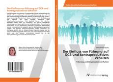 Bookcover of Der Einfluss von Führung auf OCB und kontraproduktives Vehalten