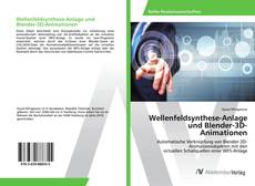 Bookcover of Wellenfeldsynthese-Anlage und Blender-3D-Animationen