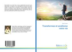 Bookcover of Transformez et améliorez votre vie