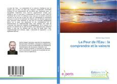 Capa do livro de La Peur de l'Eau : la comprendre et la vaincre