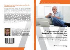 Bookcover of Computerunterstütztes Lernen für die Generation 50+