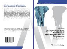 Buchcover von Wiederverwendung berechneter Matchergebnisse für MapReduce