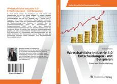 Capa do livro de Wirtschaftliche Industrie 4.0 Entscheidungen - mit Beispielen