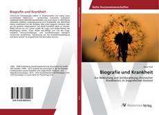 Bookcover of Biografie und Krankheit
