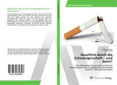 Bookcover of Rauchfrei durch die Schwangerschaft – und dann?